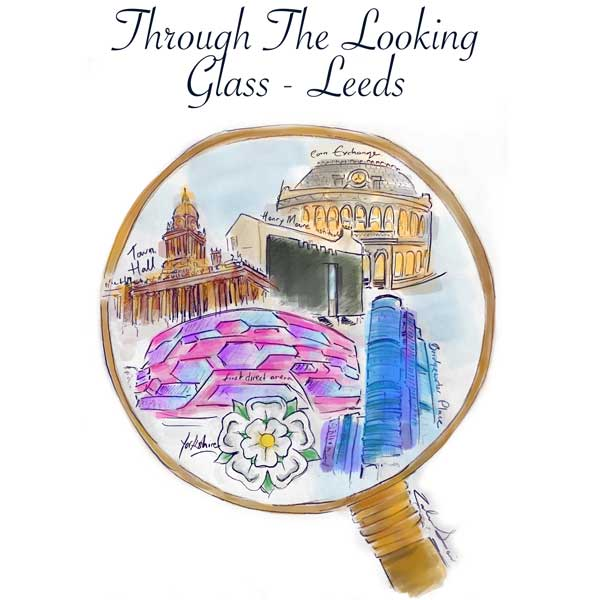 Through the Looking Glass - Leeds